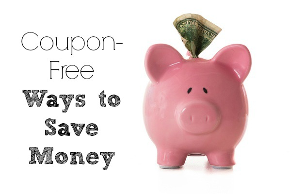Coupon-Free Ways to Save Money
