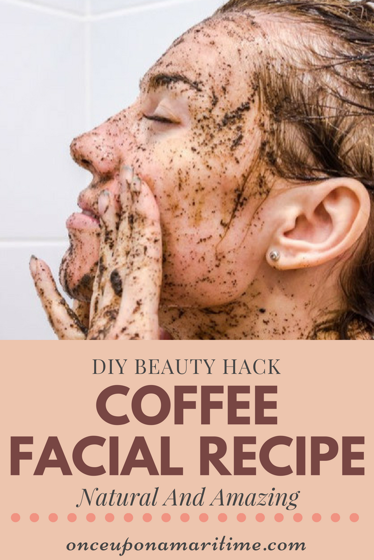 Home Beauty Hack: DIY Coffee Facial Recipe – Natural And Amazing