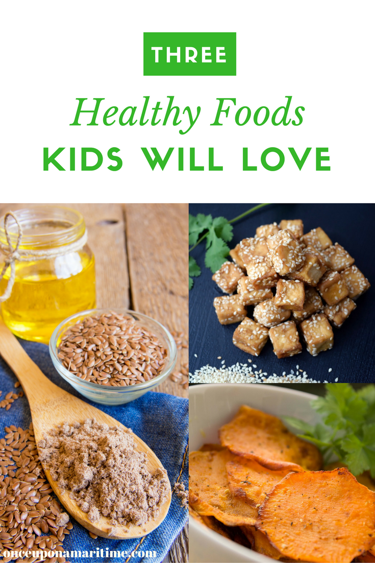 3 Healthy Foods Kids Will Love