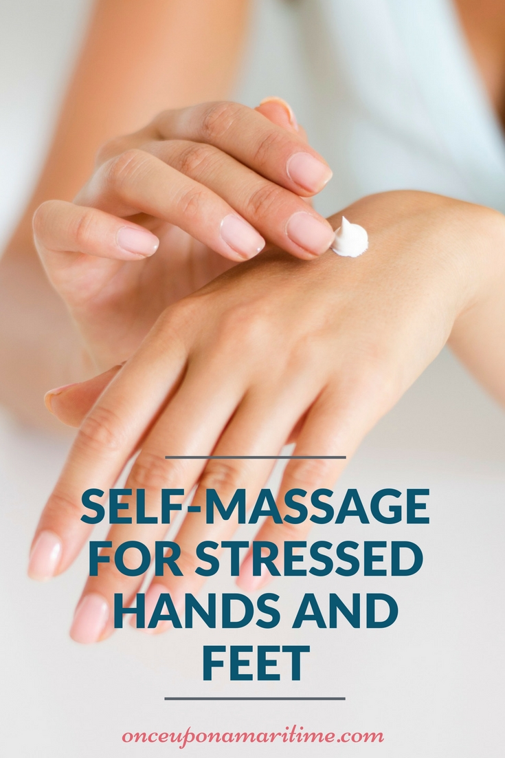 Self-Massage for Stressed Hands and Feet
