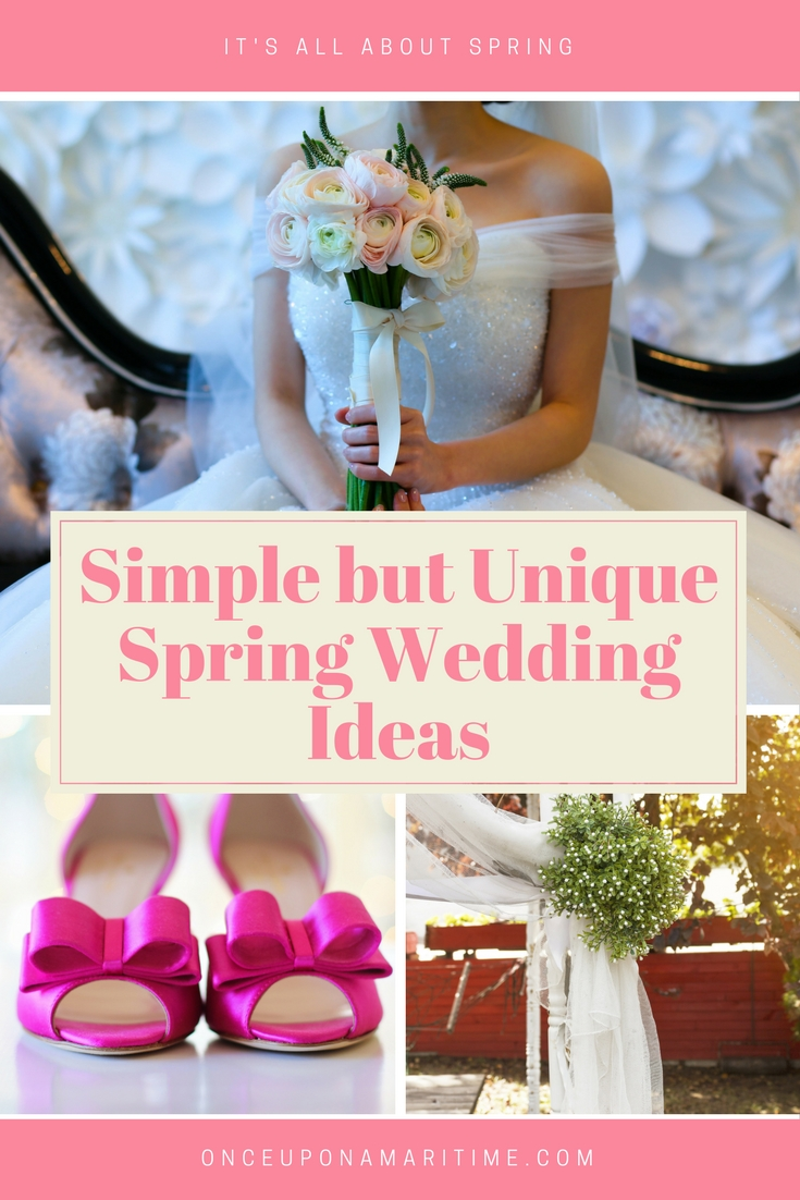 Simple but Unique Spring Wedding Ideas